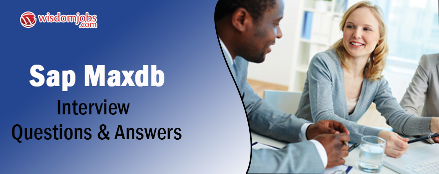 SAP MaxDB Interview Questions & Answers