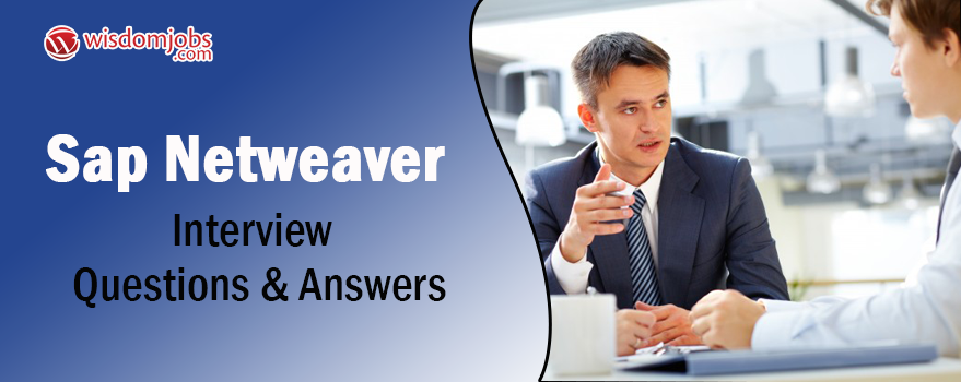 SAP Netweaver Interview Questions & Answers