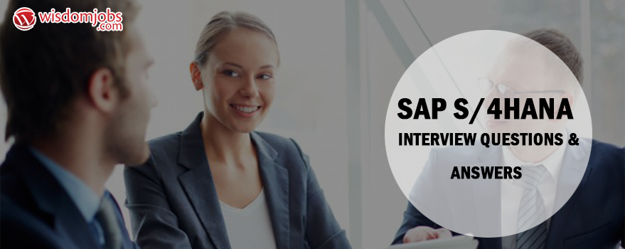 SAP S/4HANA Interview Questions & Answers