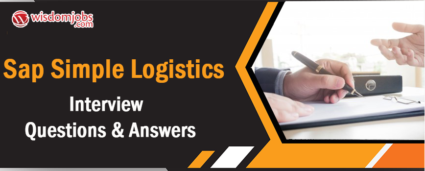 SAP Simple Logistics Interview Questions & Answers