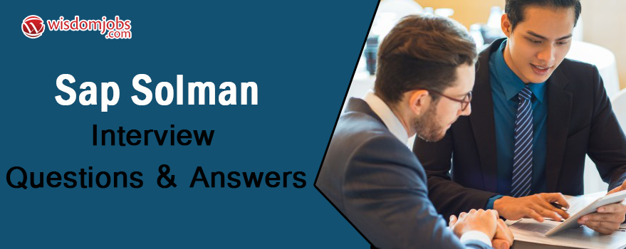 SAP SOLMAN Interview Questions & Answers