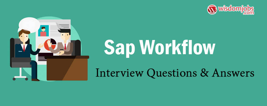 SAP Workflow Interview Questions & Answers