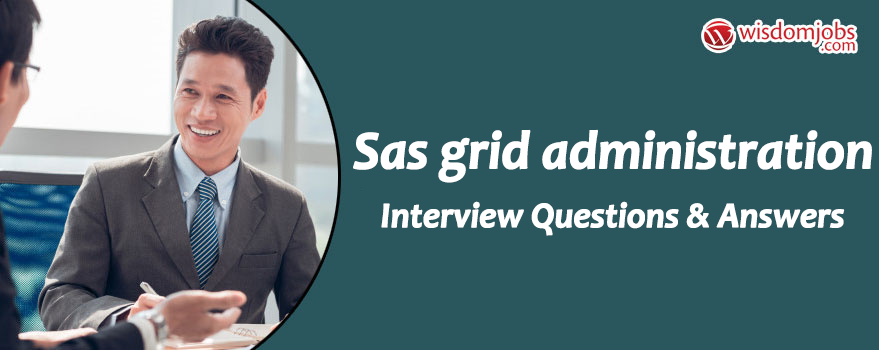 SAS Grid Administration Interview Questions