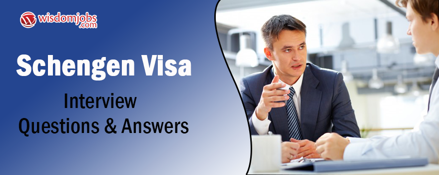 Schengen Visa Interview Questions & Answers