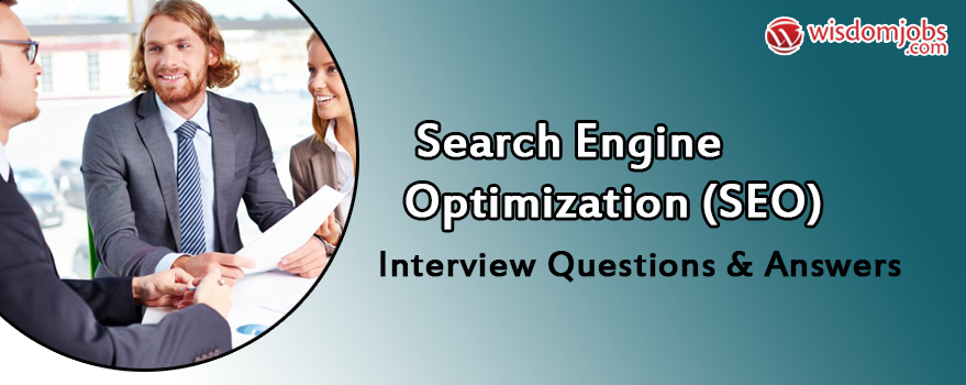 Search Engine Optimization (SEO) Interview Questions & Answers