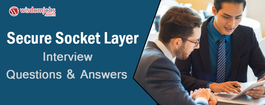 Secure Socket Layer Interview Questions & Answers