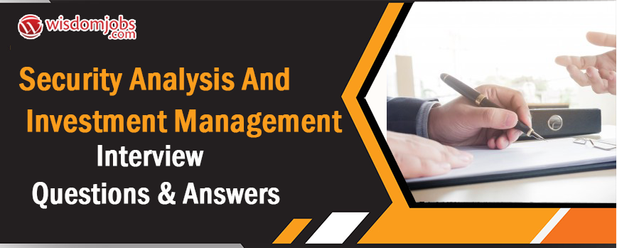 Security Analysis and Investment Management Interview Questions