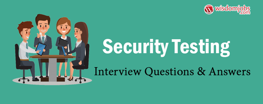 Security Testing Interview Questions & Answers