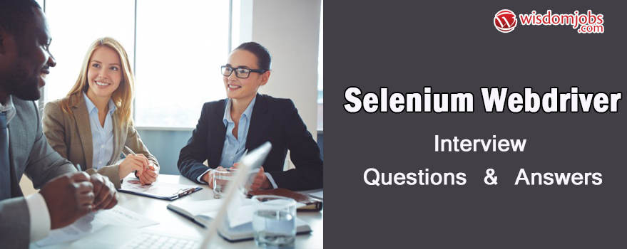 Selenium WebDriver Interview Questions & Answers