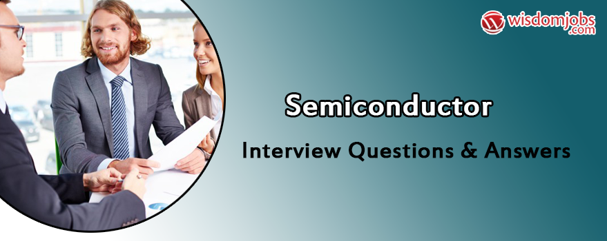 Semiconductor Interview Questions