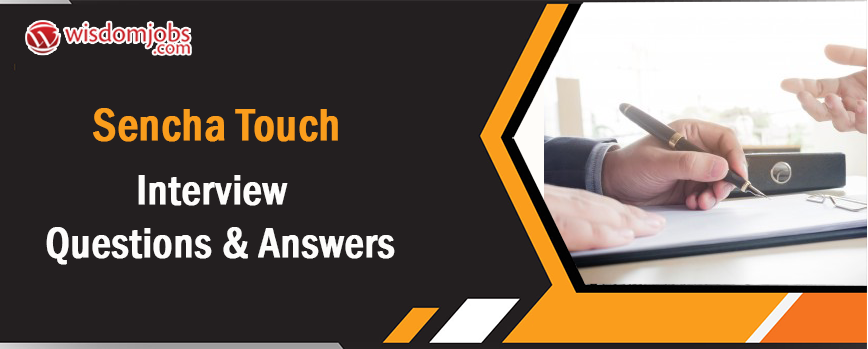 Sencha Touch Interview Questions & Answers