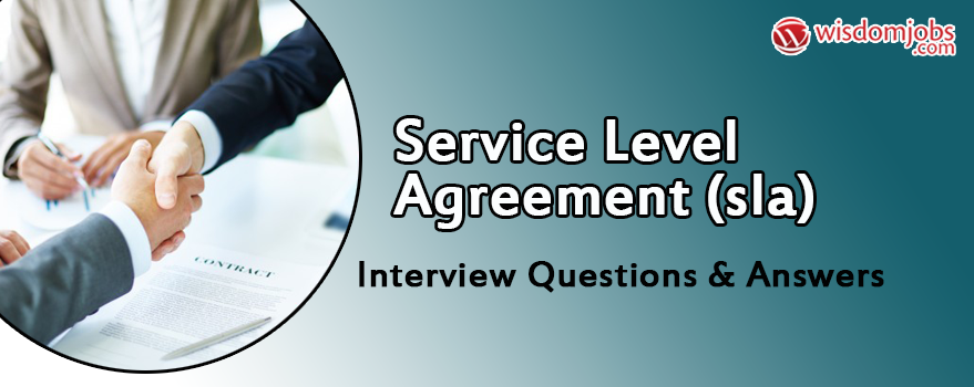 Service Level Agreement (SLA) Interview Questions & Answers
