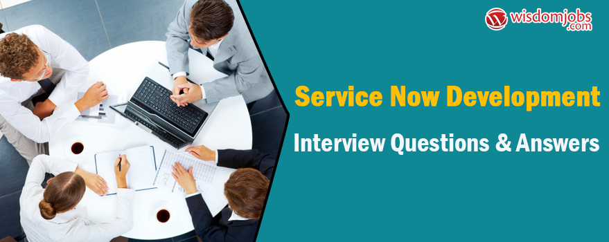 Service Now Development Interview Questions