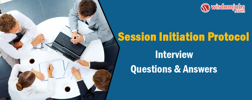 Session Initiation Protocol Interview Questions