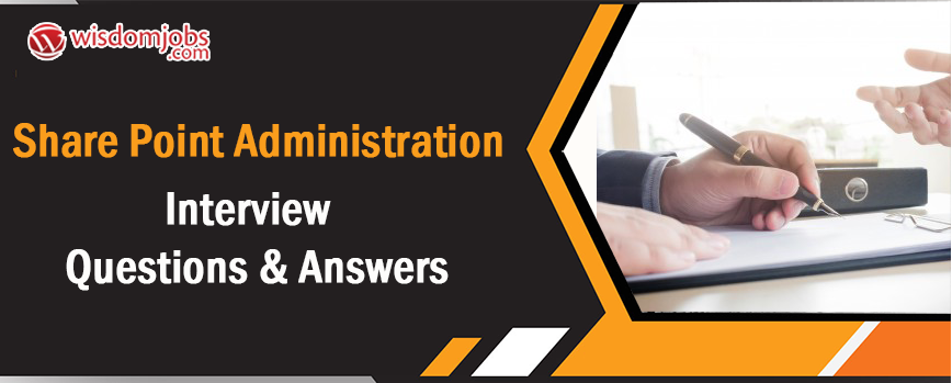 Share Point Administration Interview Questions