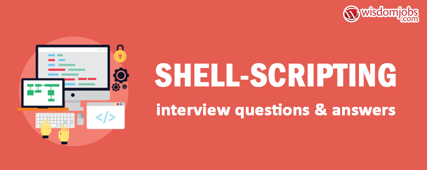 Shell Scripting Interview Questions & Answers