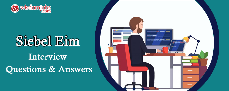 Siebel EIM Interview Questions