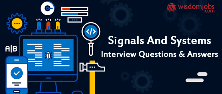 Signals and Systems Interview Questions & Answers