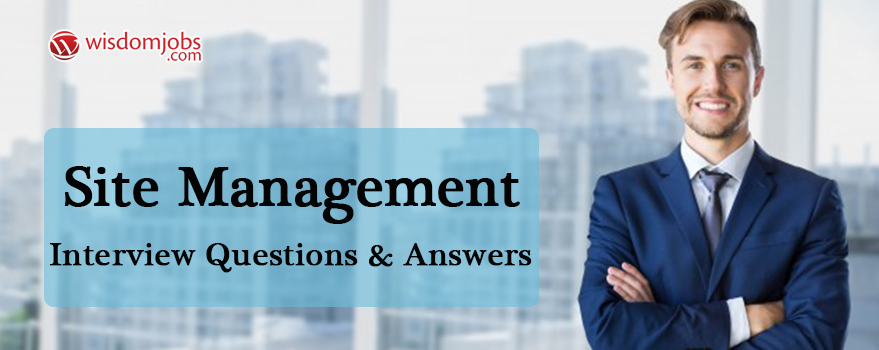 Site Management Interview Questions