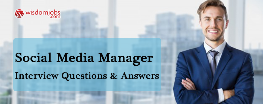 Social Media Manager Interview Questions & Answers