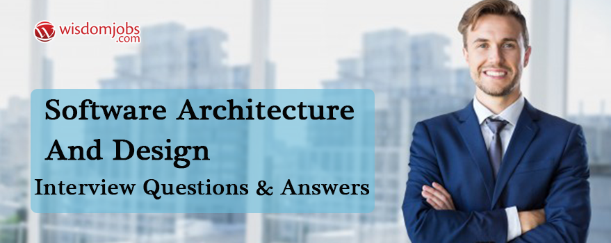 Software Architecture and Design Interview Questions