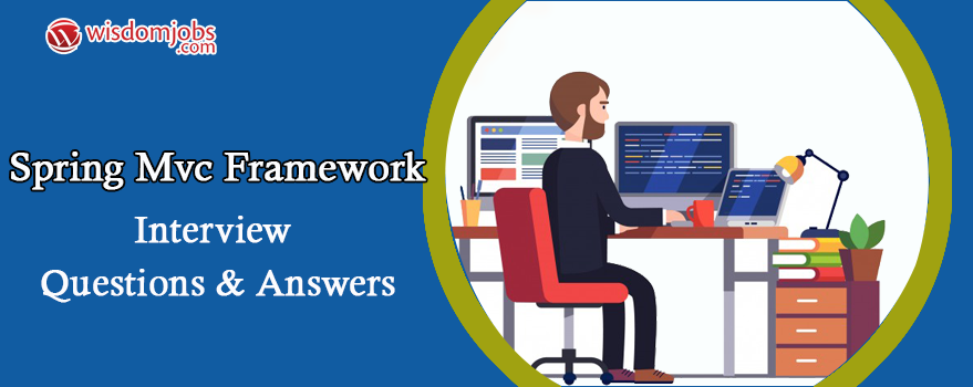 Spring MVC Framework Interview Questions & Answers