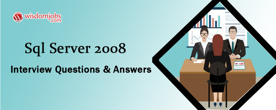 SQL Server 2008 Interview Questions