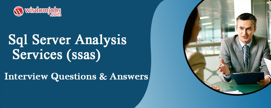 SQL Server Analysis Services (SSAS) Interview Questions & Answers