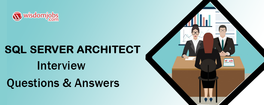 SQL Server Architect Interview Questions & Answers