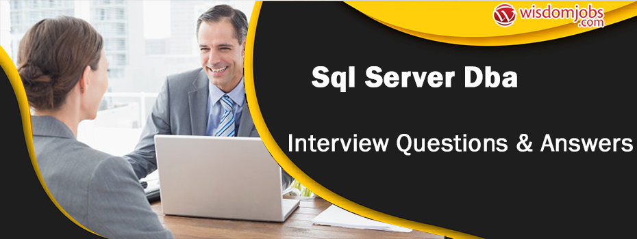 Sql Server Dba Interview Questions & Answers