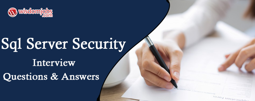 SQL Server Security Interview Questions & Answers