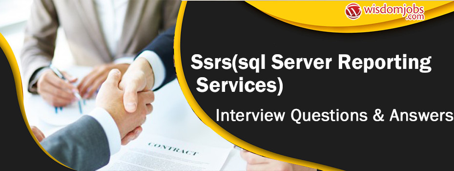 SSRS(SQL Server Reporting Services) Interview Questions