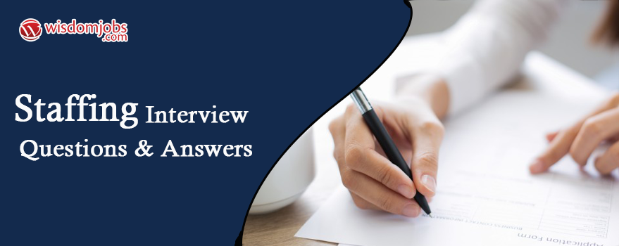 Staffing Interview Questions & Answers