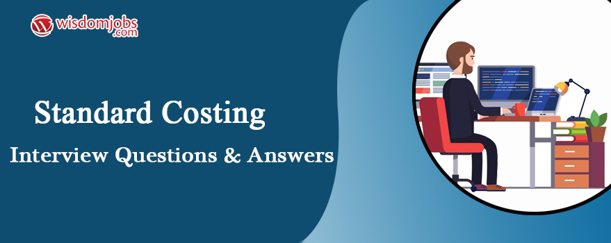 Standard Costing Interview Questions
