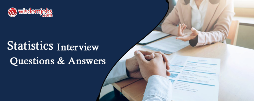 Statistics Interview Questions & Answers