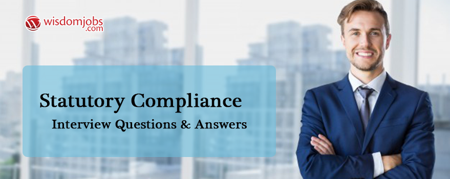 Statutory Compliance Interview Questions