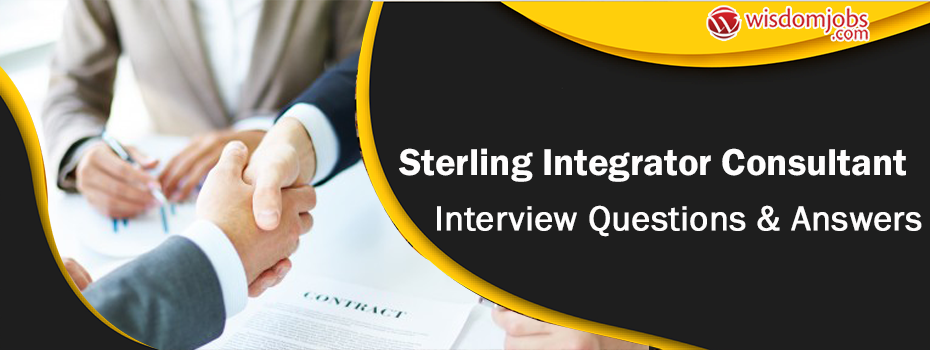 Sterling Integrator consultant Interview Questions & Answers