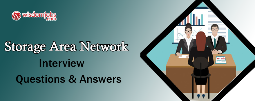 Storage Area Network Interview Questions & Answers