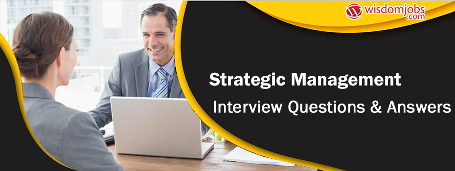 Strategic Management Interview Questions & Answers