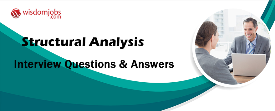 Structural Analysis Interview Questions & Answers