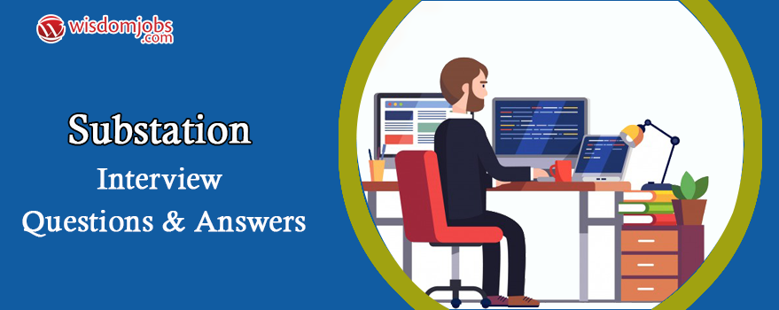 Substation Interview Questions & Answers