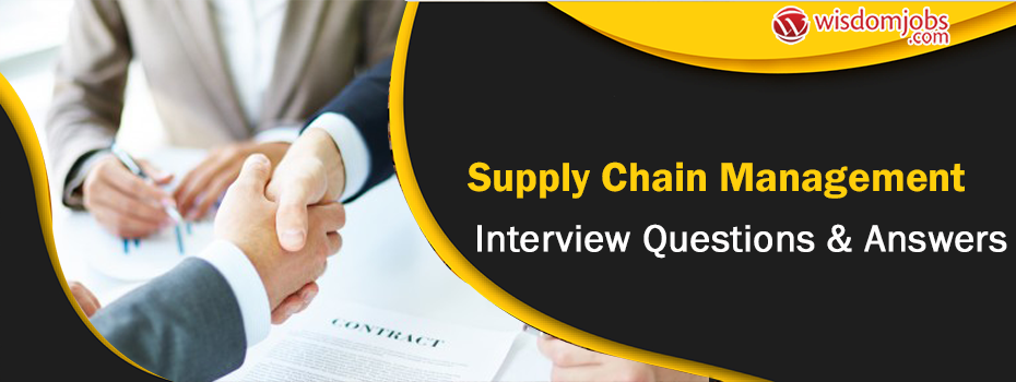 Supply Chain Management Interview Questions & Answers