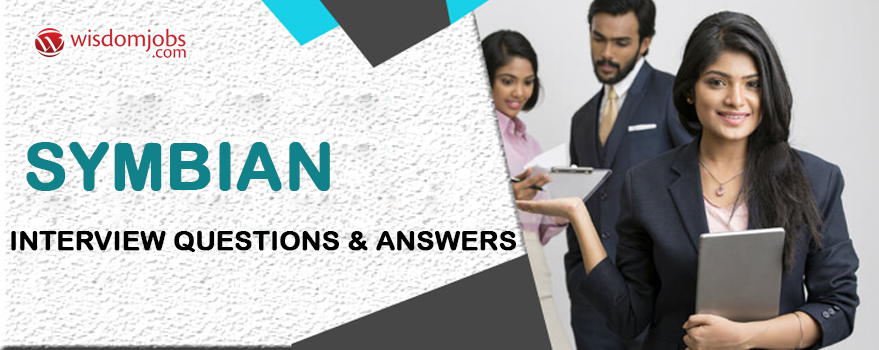 Symbian Interview Questions & Answers