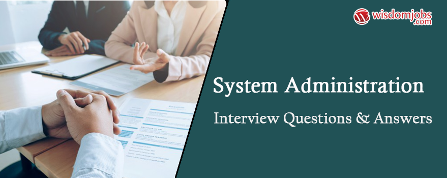System Administration Interview Questions & Answers