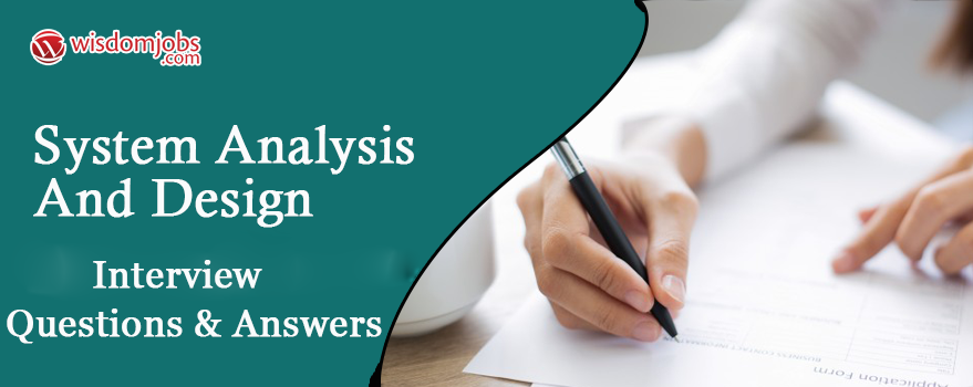 System Analysis and Design Interview Questions