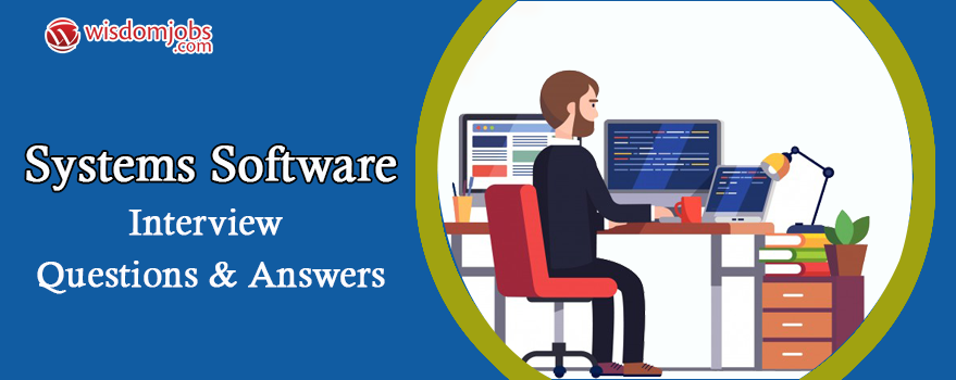 Systems Software Interview Questions & Answers