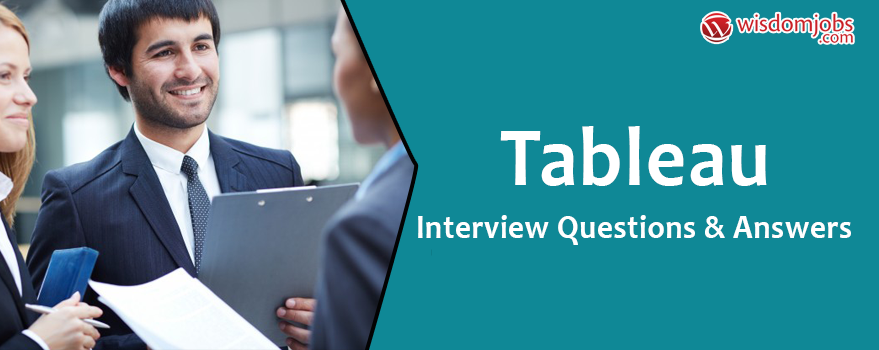 TOP 250+ Tableau Interview Questions and Answers 11 August 2019