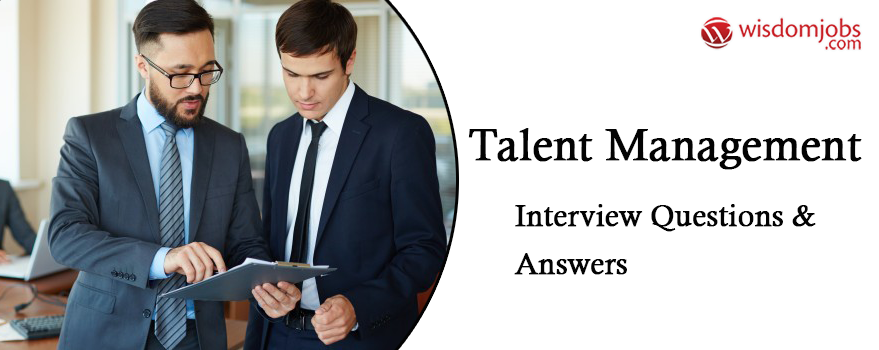 Talent Management Interview Questions & Answers