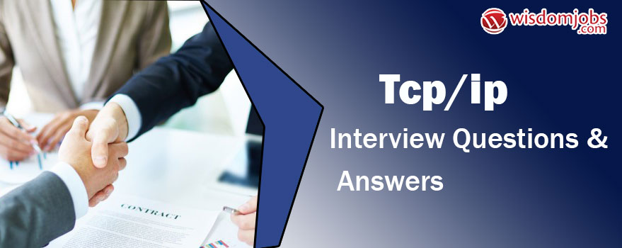 TCP/IP Interview Questions & Answers