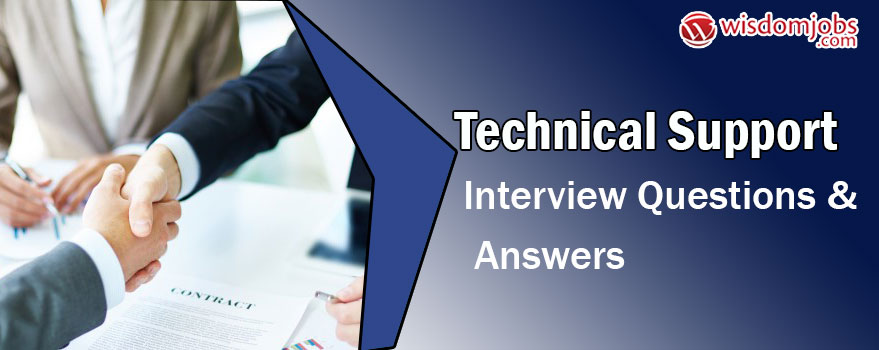 Technical Support Interview Questions & Answers
